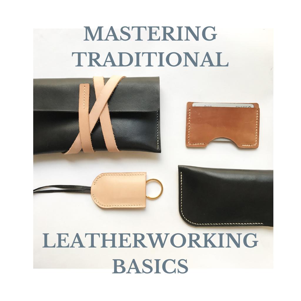 mastering traditional leatherworking basics