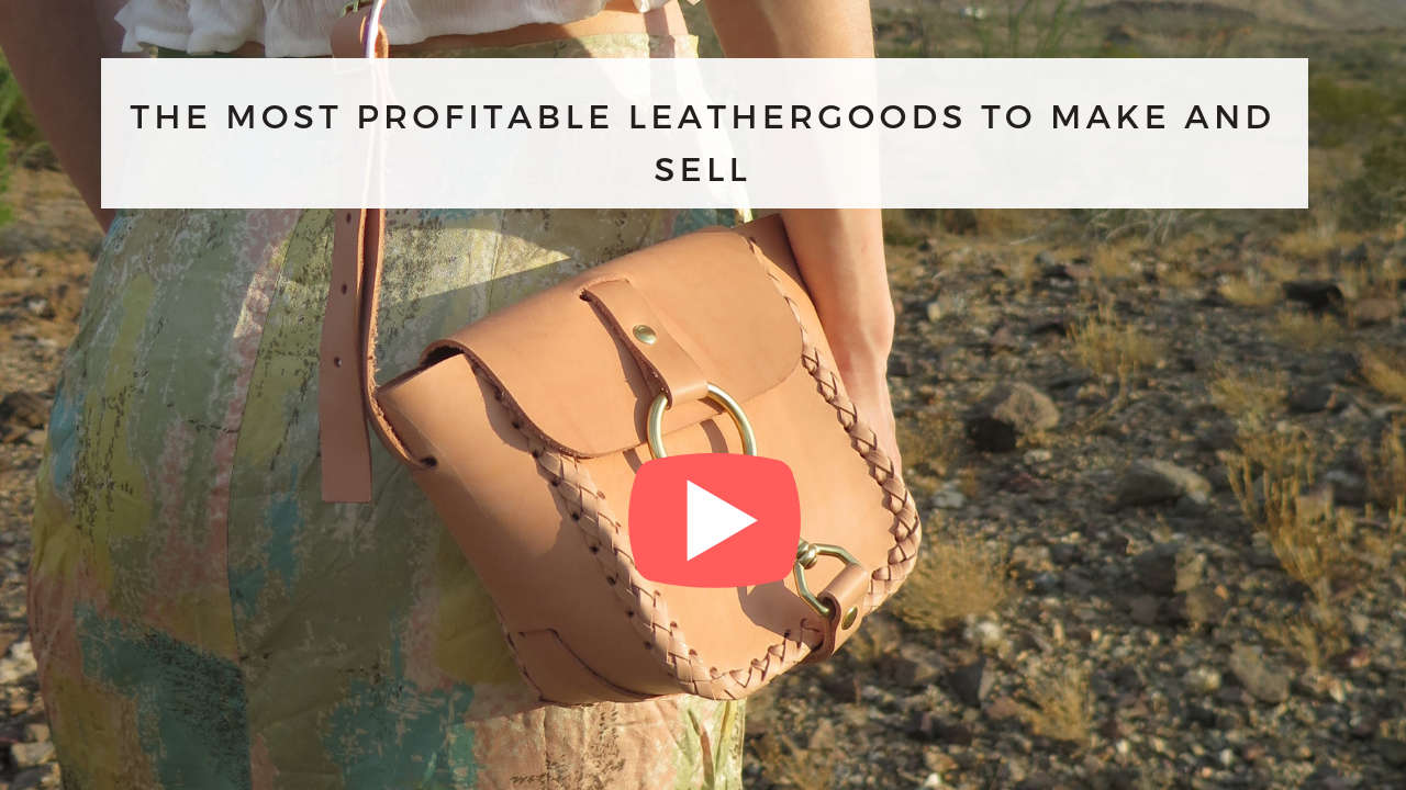 The Most Profitable Leathergoods to Make and Sell (1).png