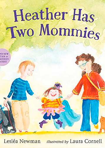 Heather Has Two Mommies, by Leslea Newma n