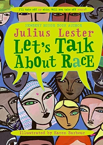 Let's Talk About Race, by Julius Lester