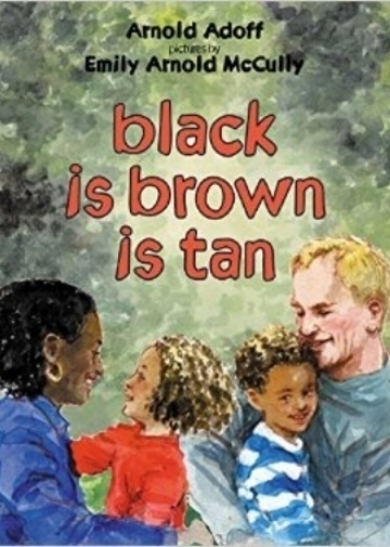 Black is Brown is Tan, by Arnold Adoff