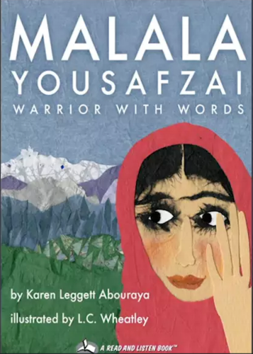 Malala Yousafzai: Warrior with Words, by Karen Leggett Abouraya, Illustrated by L. C. Wheatley