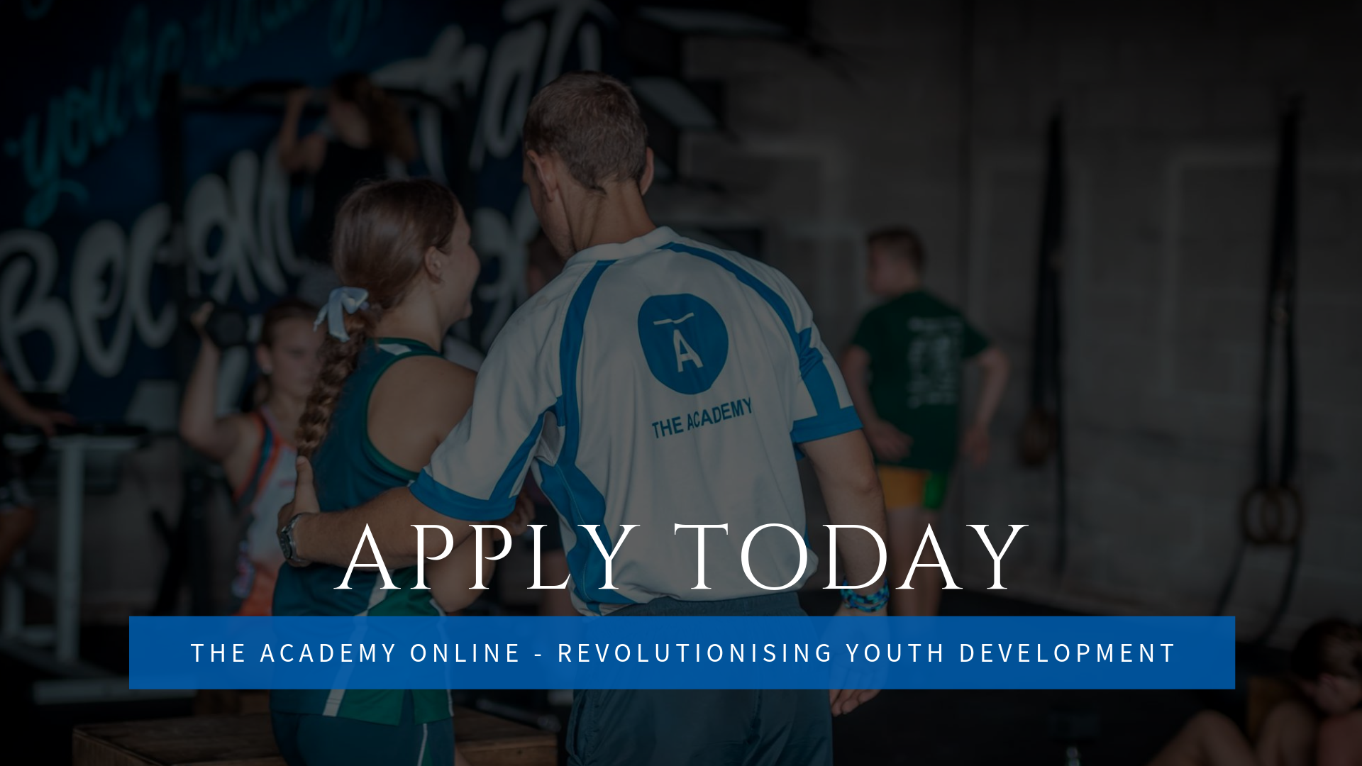 Apply Today - The Youth Academy