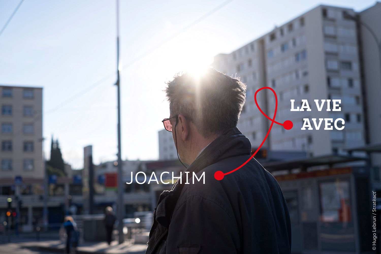 «J'ai eu la force de refaire surface et c'est en partie grâce aux associations qui se battent tous les jours à nos côtés.» Joachim - personne vivant avec le VIH