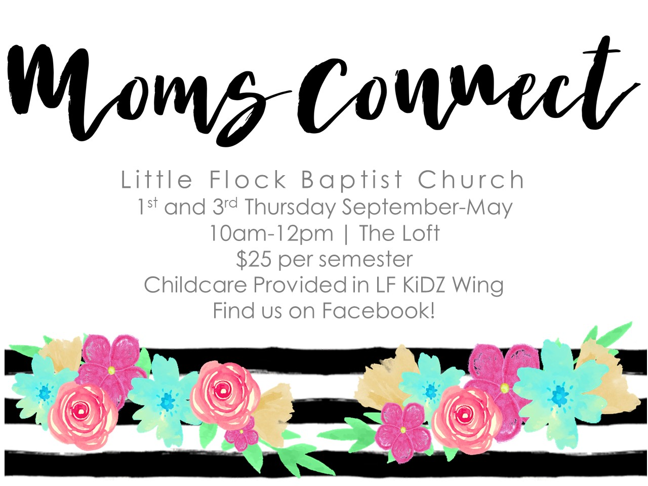 Moms Connect - Moms Connect is ministry design to support, encourage, and uplift moms through fellowship, bible study, and practical motherhood discussions. For more information about our events and ministry email momsconnect@littleflock.com or find us on Facebook.