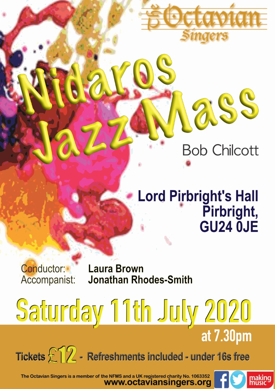 "Nidaros Jazz Mass - 11th July, 2020 - Our summer concert is traditionally a lighter affair, and we are looking forward to learning the ""Nidaros Jazz Mass"" by Bob Chilcott, commissioned by the girls choir of Nidaros Cathedral in Norway. The accompanist for this concert will again be Jonathan Rhodes-Smith on piano, possibly joined by a bass and drum kit! The remainder of the programme will include light-hearted partsongs and jazz arrangements such as ""Java Jive"" and ""Goodnight Sweetheart"" plus solo items."
