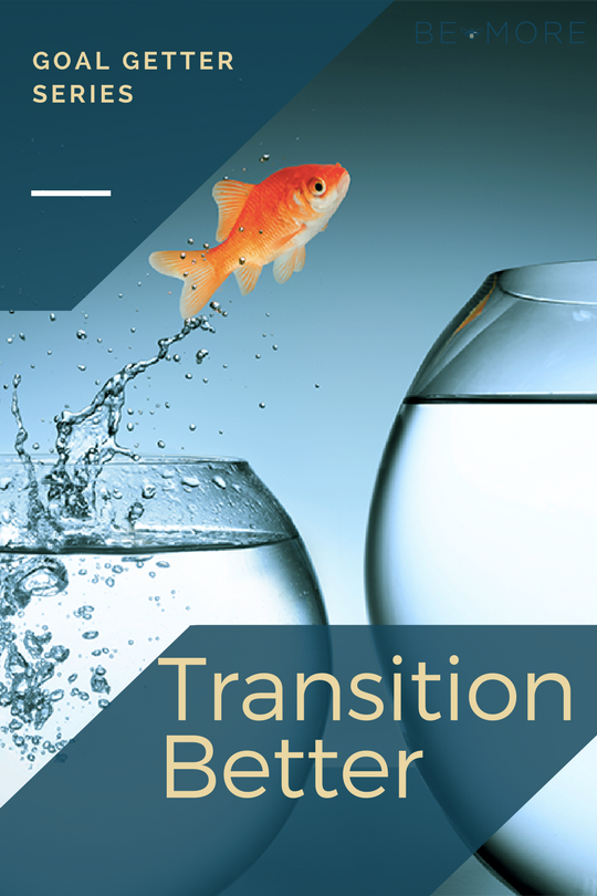 transition better