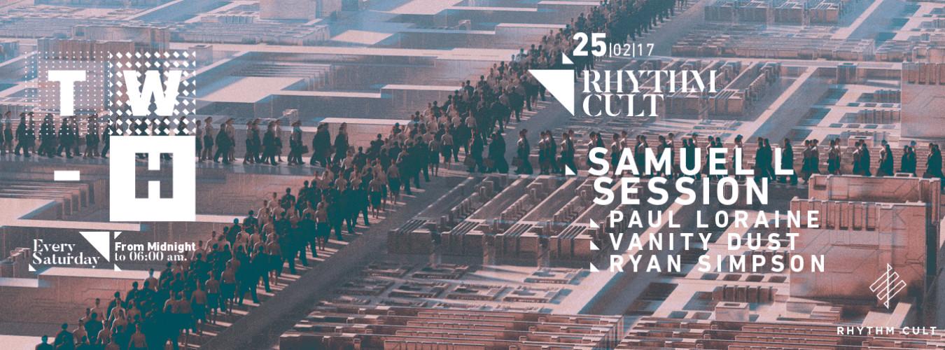 Rhythm Cult Pres. Samuel L. Session - Paul Loraine - Vanity Dust — The Warehouse BCN. 25.02.2017