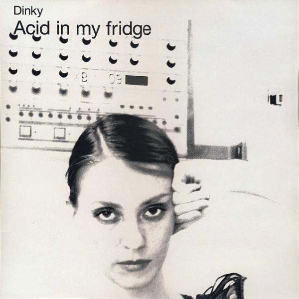 Acid in my fridge EP - Dinky