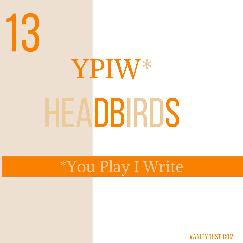 Vanity Dust Headbirds You Play I Write.png
