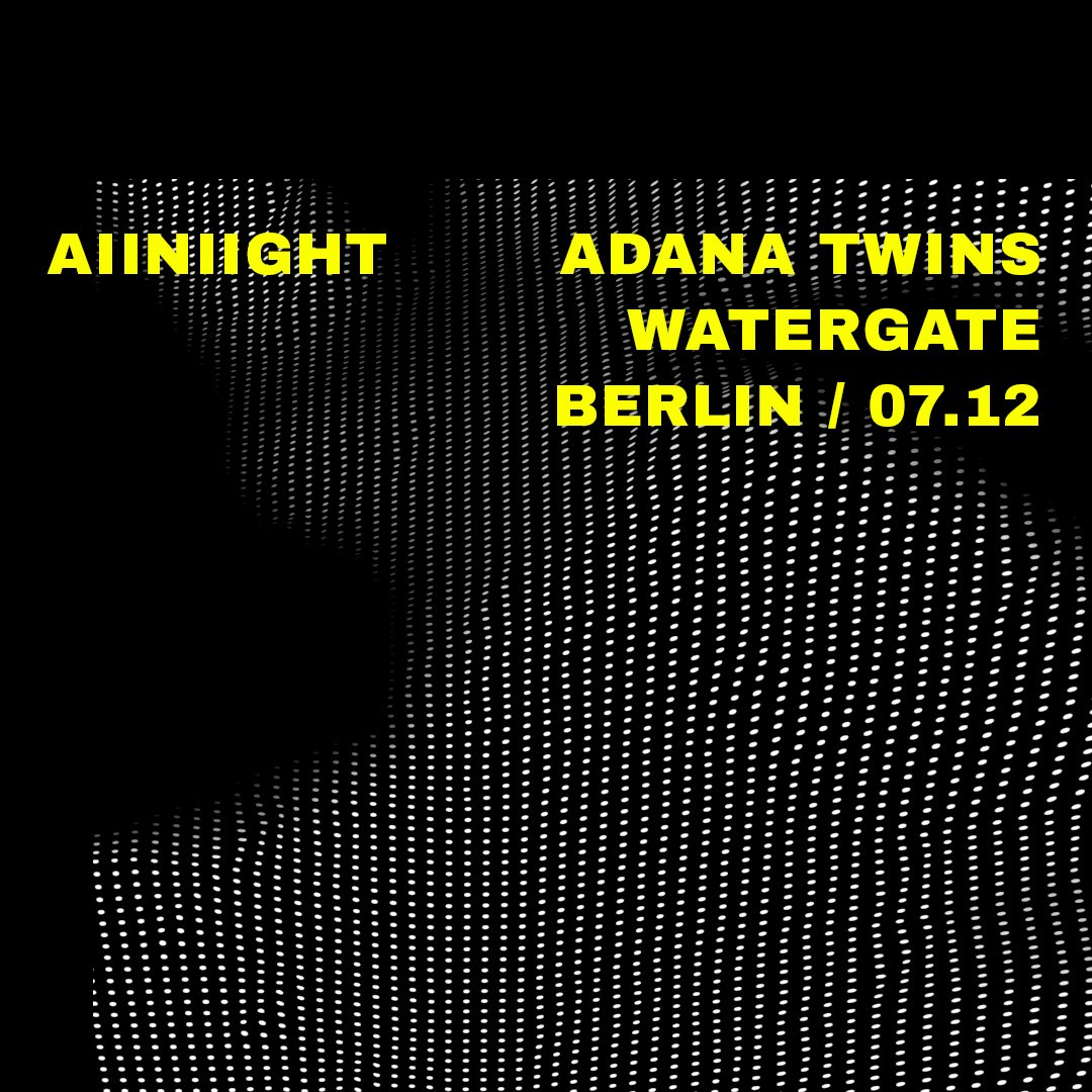 Watergate 15 years all night Adana Twins Berlin.jpg