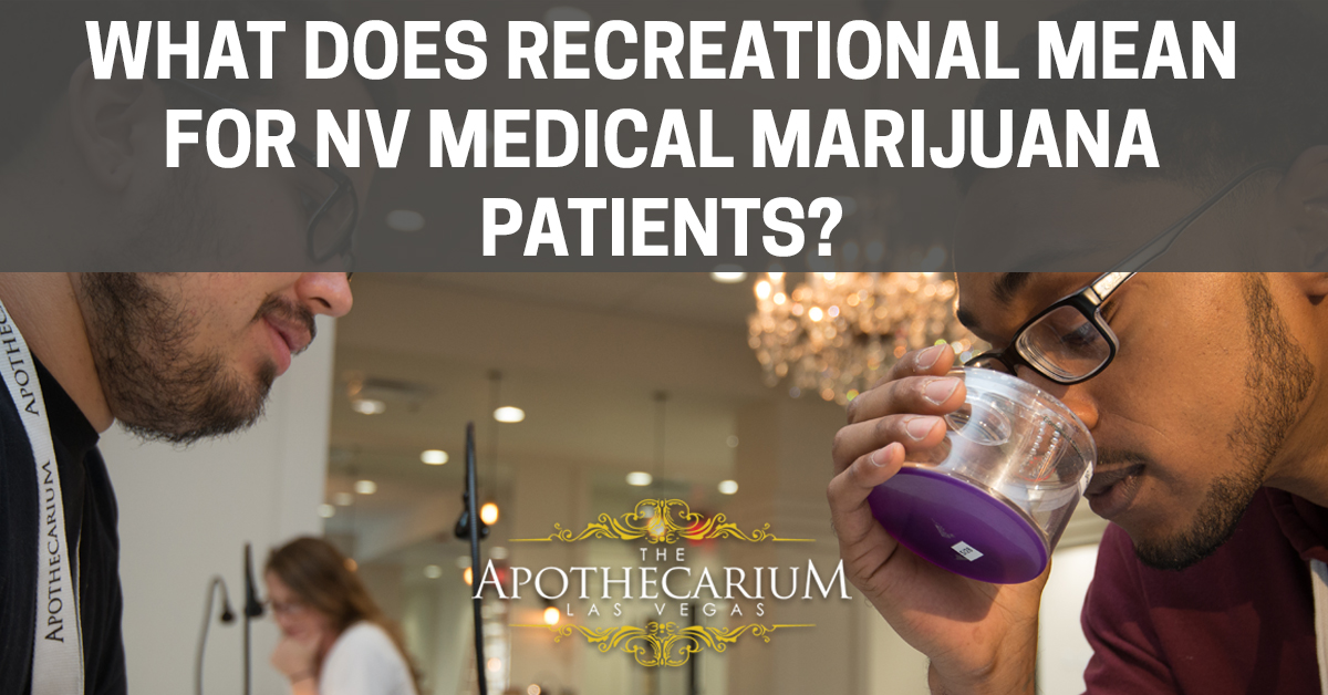 What does recreational mean for Nevada medical marijuana patients?