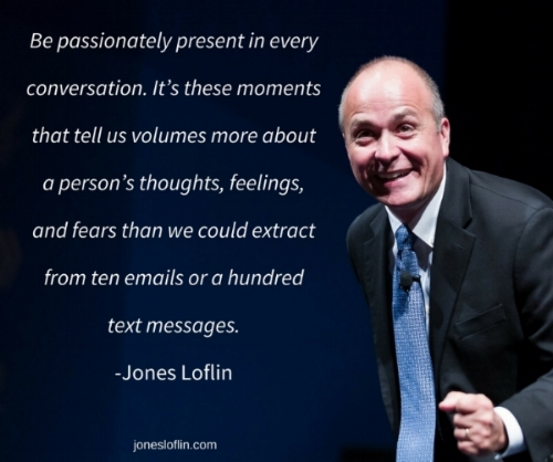 Be Passionately Present In Every Conversation.jpg