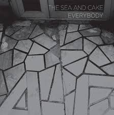 The Sea And Cake - Everybody