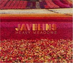 Javelins - Heavy Meadows