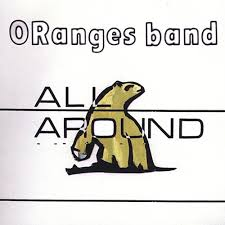Oranges Band - All Around
