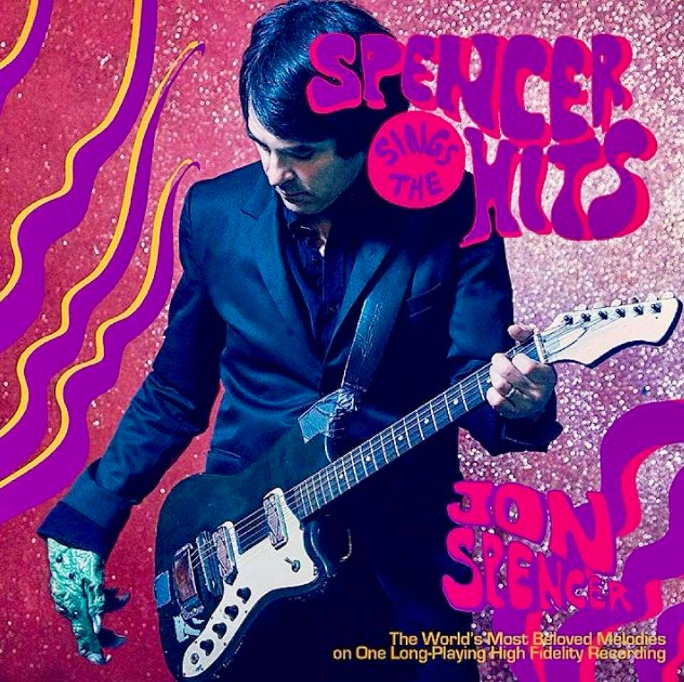 Jon Spencer - Spencer Sings The Hits