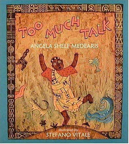 Image:https://www.amazon.com/Too-Much-Talk-African-Folktale/dp/1564023230