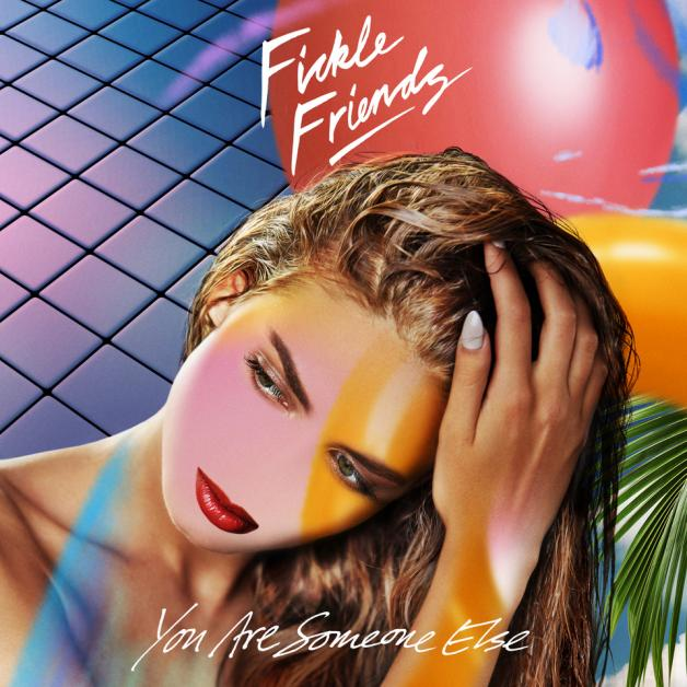 """FICKLE FRIENDS -""""YOU ARE SOMEONE ELSE"""" - RELEASED FRIDAY 9TH MARCH 2018"""