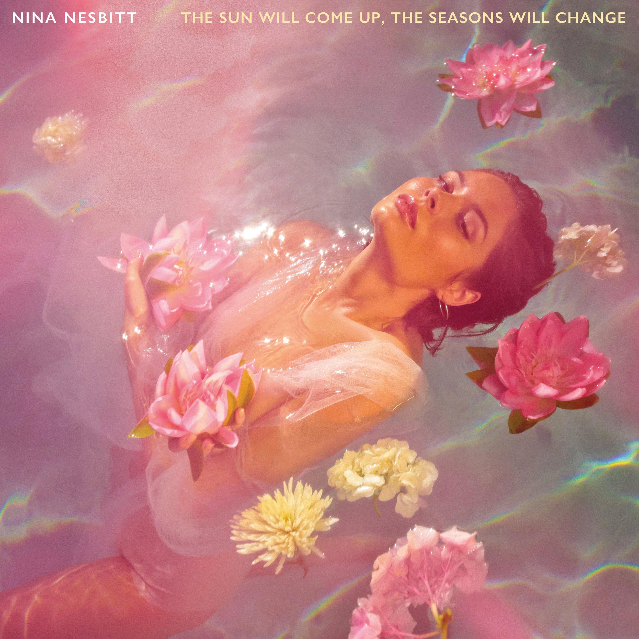 NINA NESBITT - THE SUN WIL COME UP, THE SEASONS WILL CHANGE - RELEASED 1ST FEBRUARY 2019