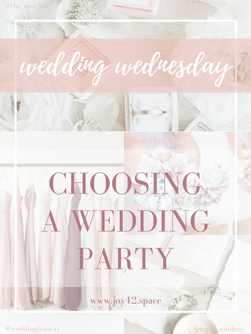 wedding-wednesday-choosing-wedding-party