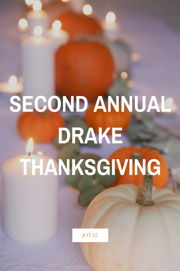 Second Annual Drake Thanksgiving