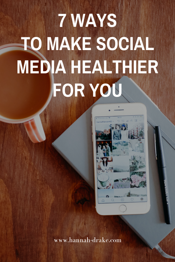 7 Ways to Make Social Media Healthier for You