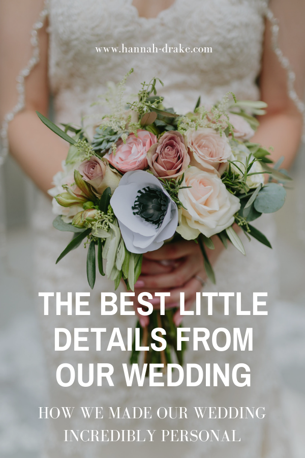 The Best Little Details from Our Wedding - How We Made Our Wedding Incredibly Personal