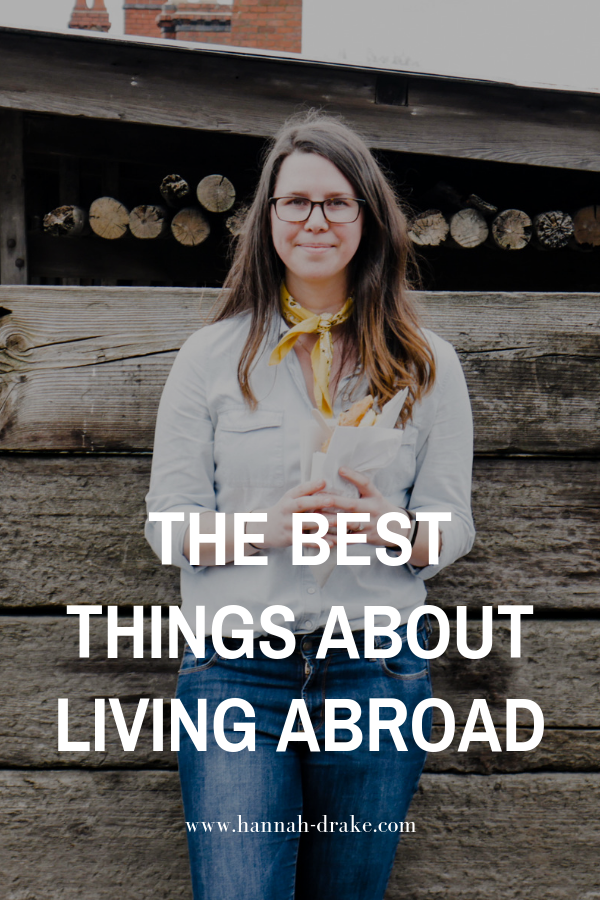 The Best Things About Living Abroad