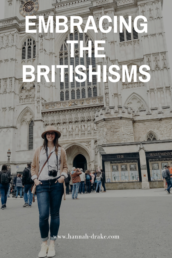 Embracing the Britishisms