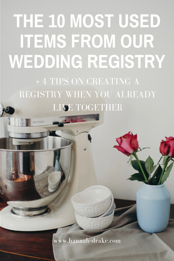 The 10 Most Used Items from Our Wedding Registry + 4 Tips on Creating a Registry When You Already Live Together