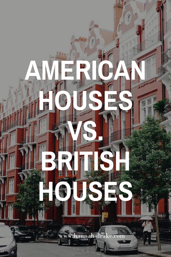 American Houses vs. British Houses