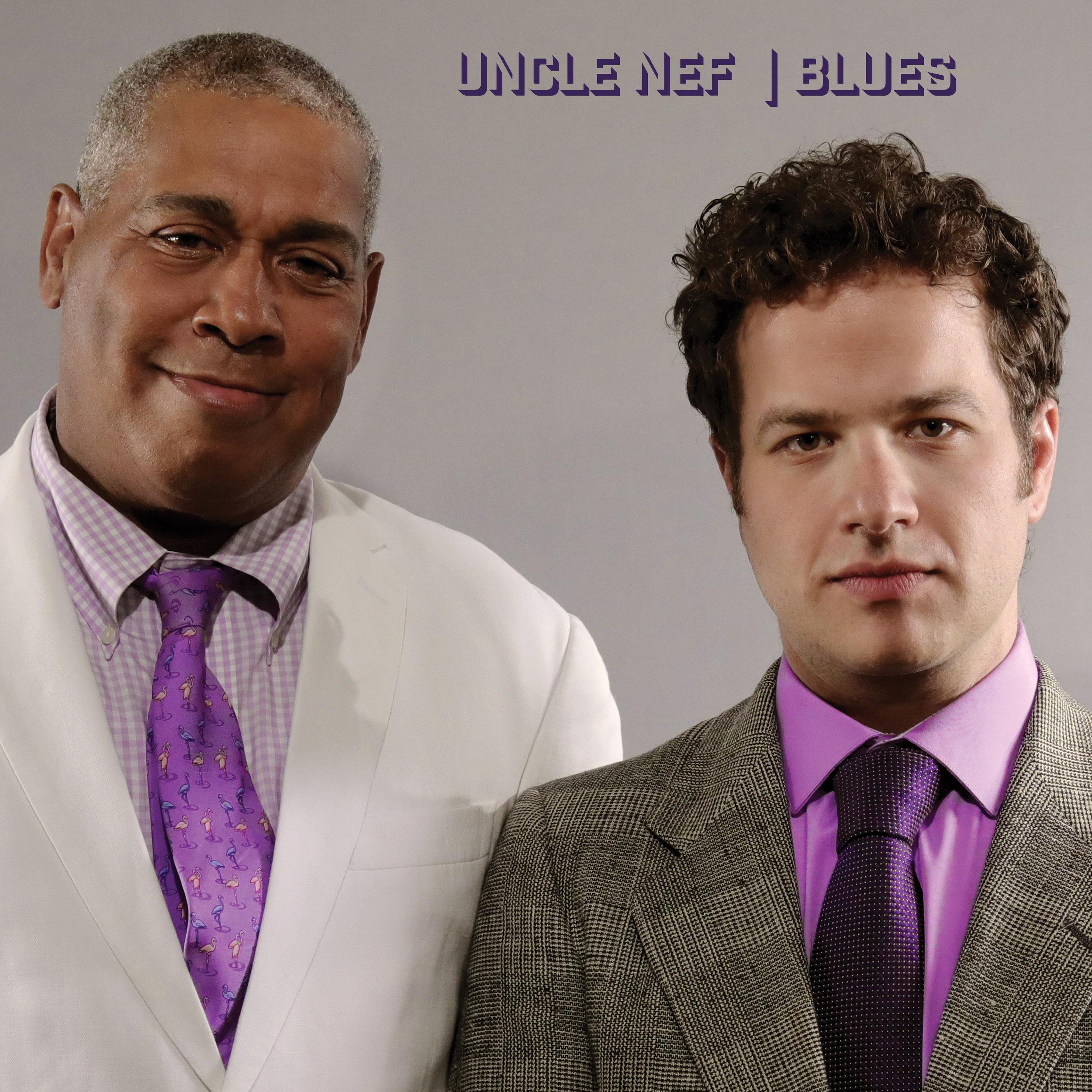Uncle Nef - Blues - Album Art - Front Cover - For Digital 3000x3000.jpg