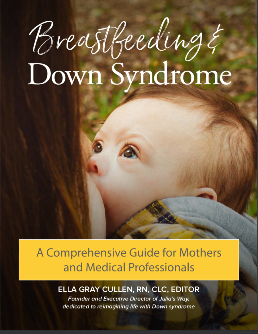 AVAILABLE NOW! - Introducing our new book Breastfeeding and Down Syndrome: A Comprehensive Guide for Mothers and Medical Professionals.Learn More →