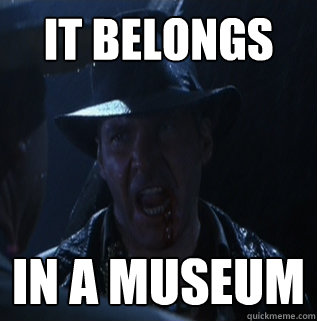Meme from Indiana Jones and the Last Crusade. The owner of the image is The Walt Disney Company and/or Paramount Pictures, and is used here under Fair Use.