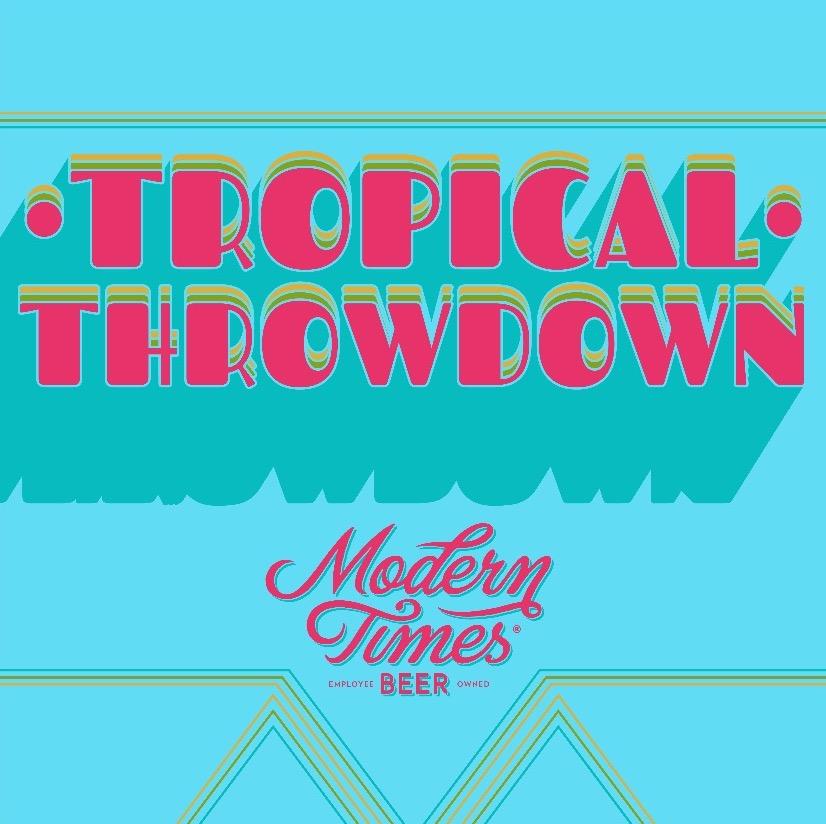 moderntimesbeer-tropicalthrowdown.JPG