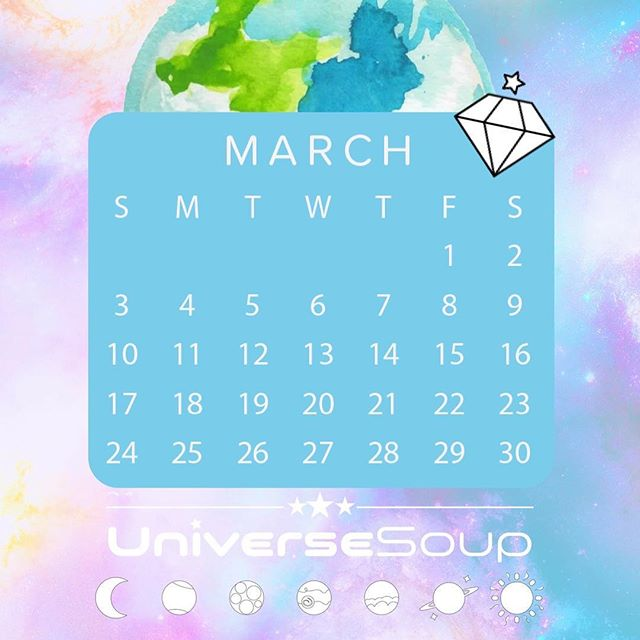 Happy March! #makeeverydaycosmic #universesoup