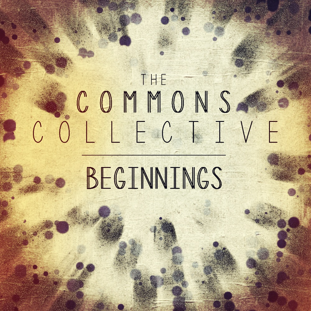 Beginnings - Commons Collective2013, self-released