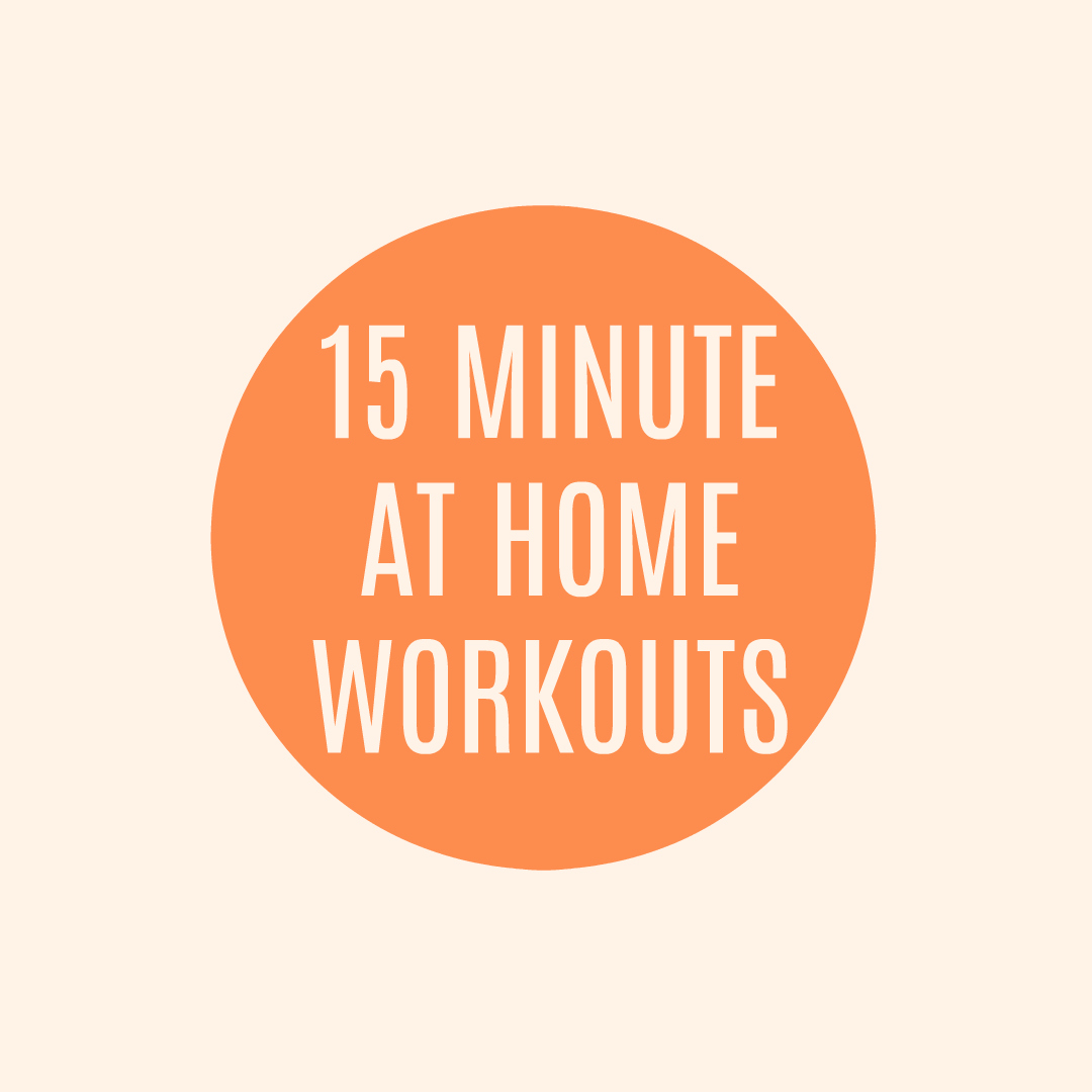15 MINUTE AT HOME WORKOUTS || goodfortheswole.com