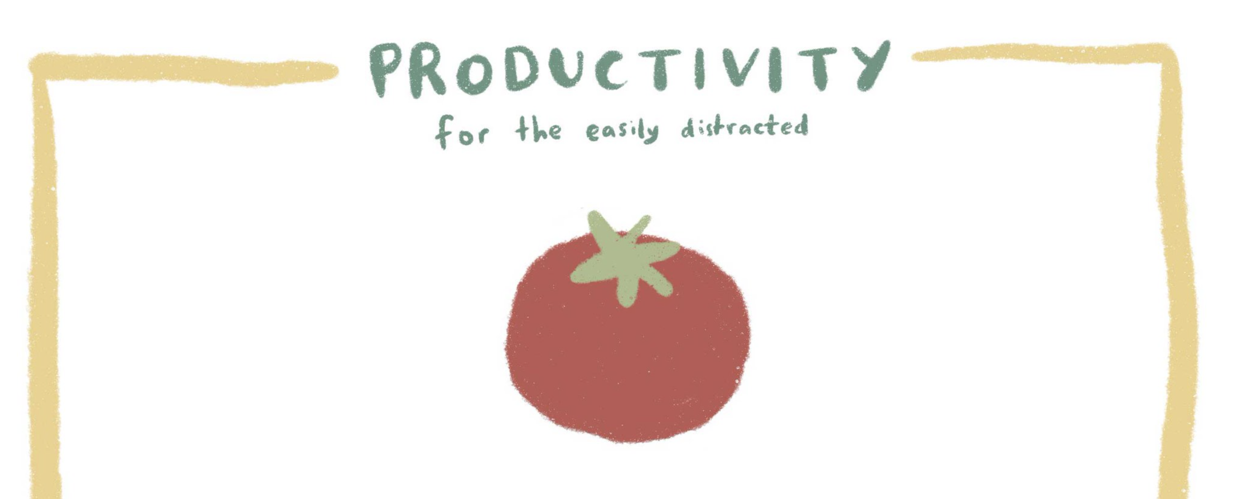 Productivity for the easily distracted katie chappell free guide illustrated pomodoro technique focus.png