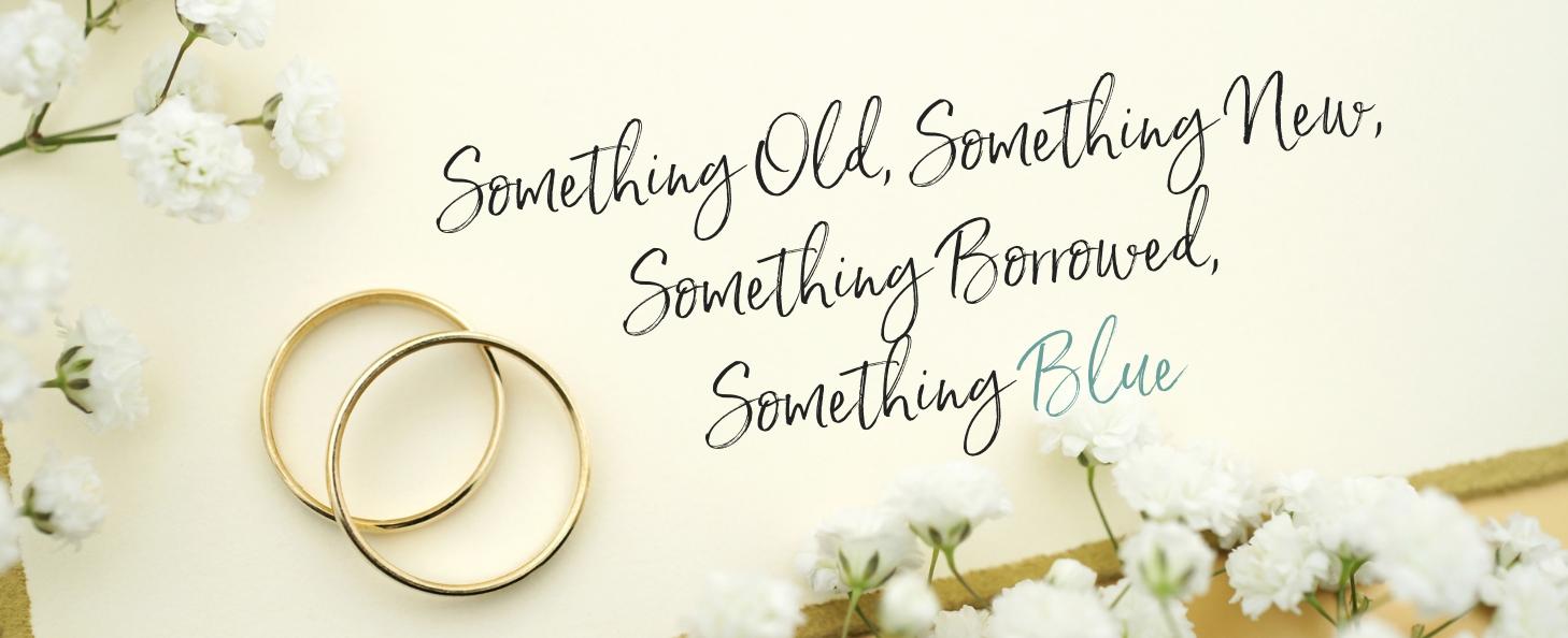 Something Old Something New Something Borrowed Something Blue the Zachary's Jewelers Way