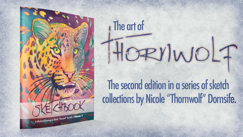Thornwolf Sketchbook 2 Kickstarter Banner.png