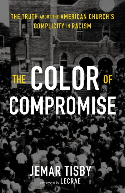 color of compromise - gospel and race.jpg