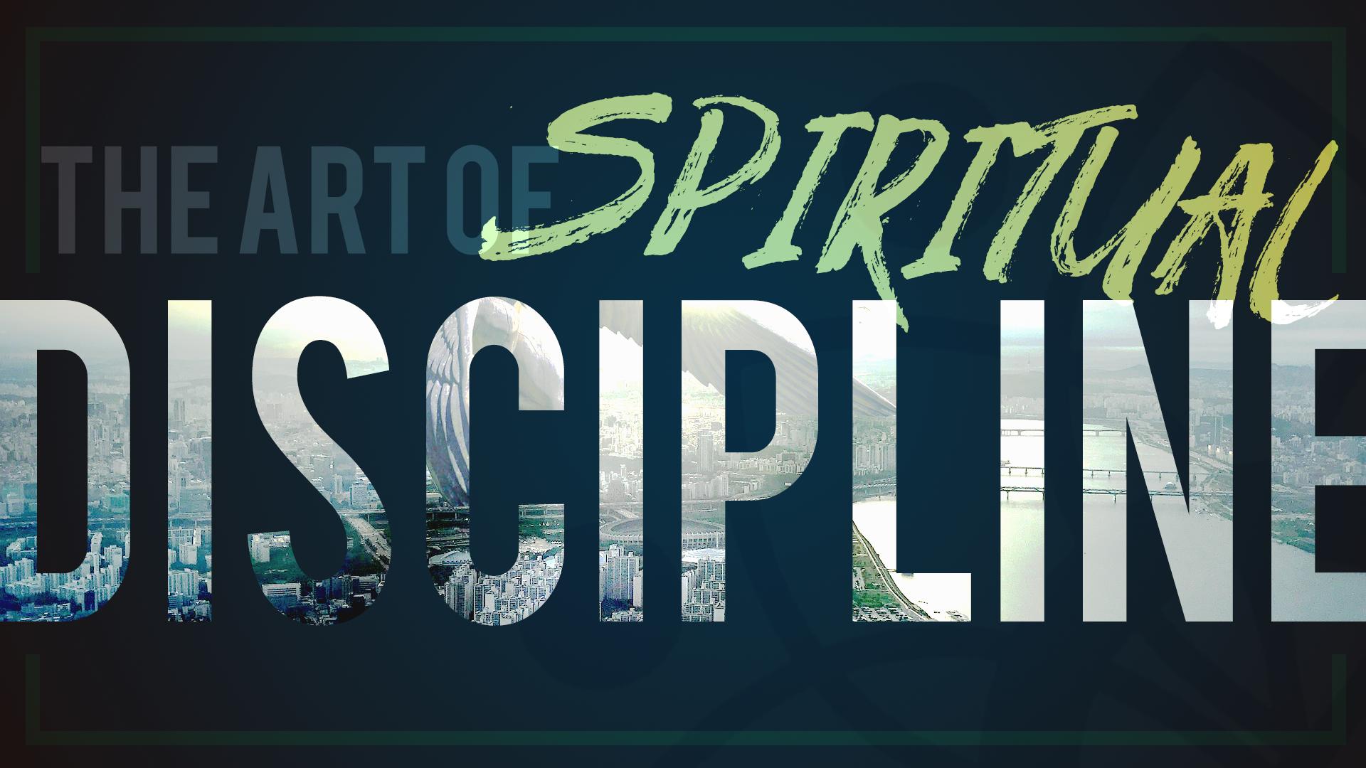 art of spiritual disciplines