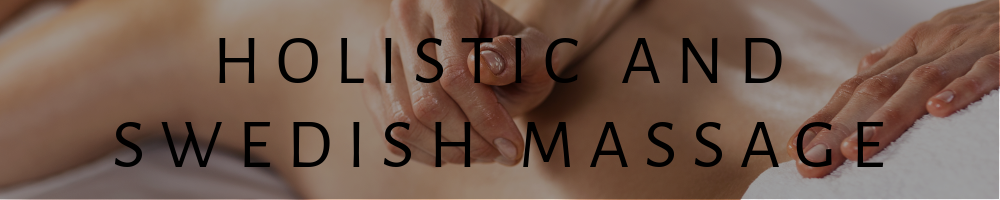 Holistic and Swedish Massage in North London