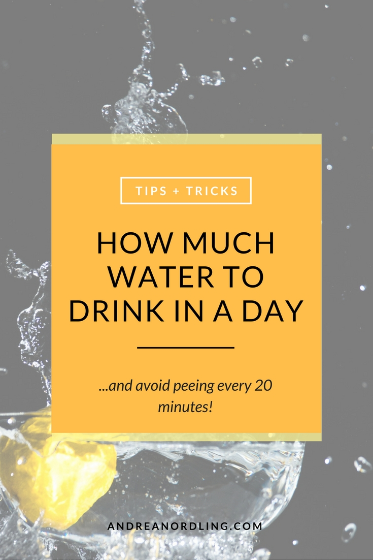 How much water you should drink in a day without having to pee every 20 minutes!