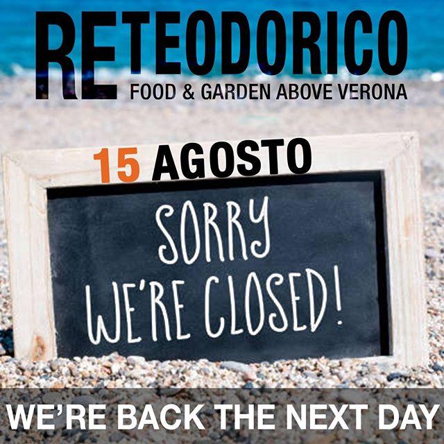 🇮🇹 Vogliamo avvertire che Giovedì 15 Agosto saremo chiusi per una giornata di riposo. Ci vediamo di nuovo il giorno dopo. A tutti gli auguri di un buon Ferragosto! 🇬🇧 We'd like to inform you that Thursday 15th of August we'll be taking a day's rest. See you again the next day. We wish everyone happy holidays! . . . #reteodorico #castelsanpietro #castelsanpietroverona #verona #verona🇮🇹 #veronacity #restaurant #ristorante #holidays #notice