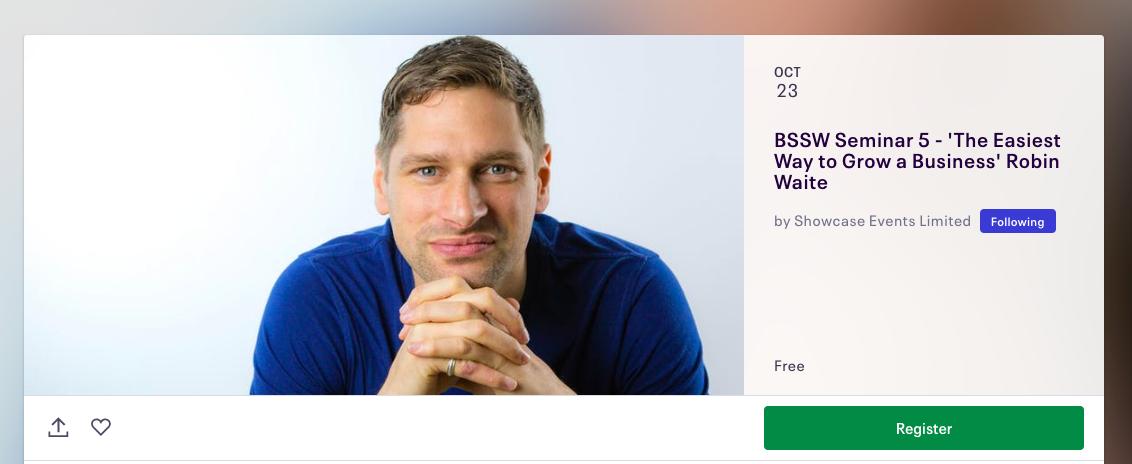 Seminar 5  - 'The Easiest Way to Grow a Business'  Robin Waite
