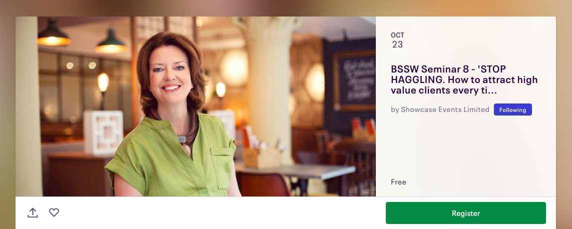Seminar 8  -  'STOP HAGGLING. How to attract high value clients every time' Philippa Haynes