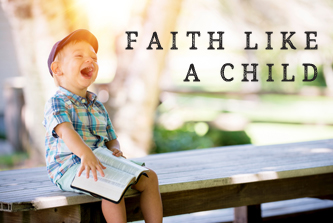 Faith like a child sermon title.jpg
